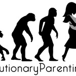 Evolutionary Parenting: Where History and Science Meet Parenting