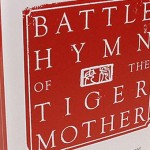 Battle Hymn of the Tiger Mother by Amy Chua: A Review