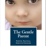 Review: The Gentle Parent: Positive, Practical, Effective Discipline
